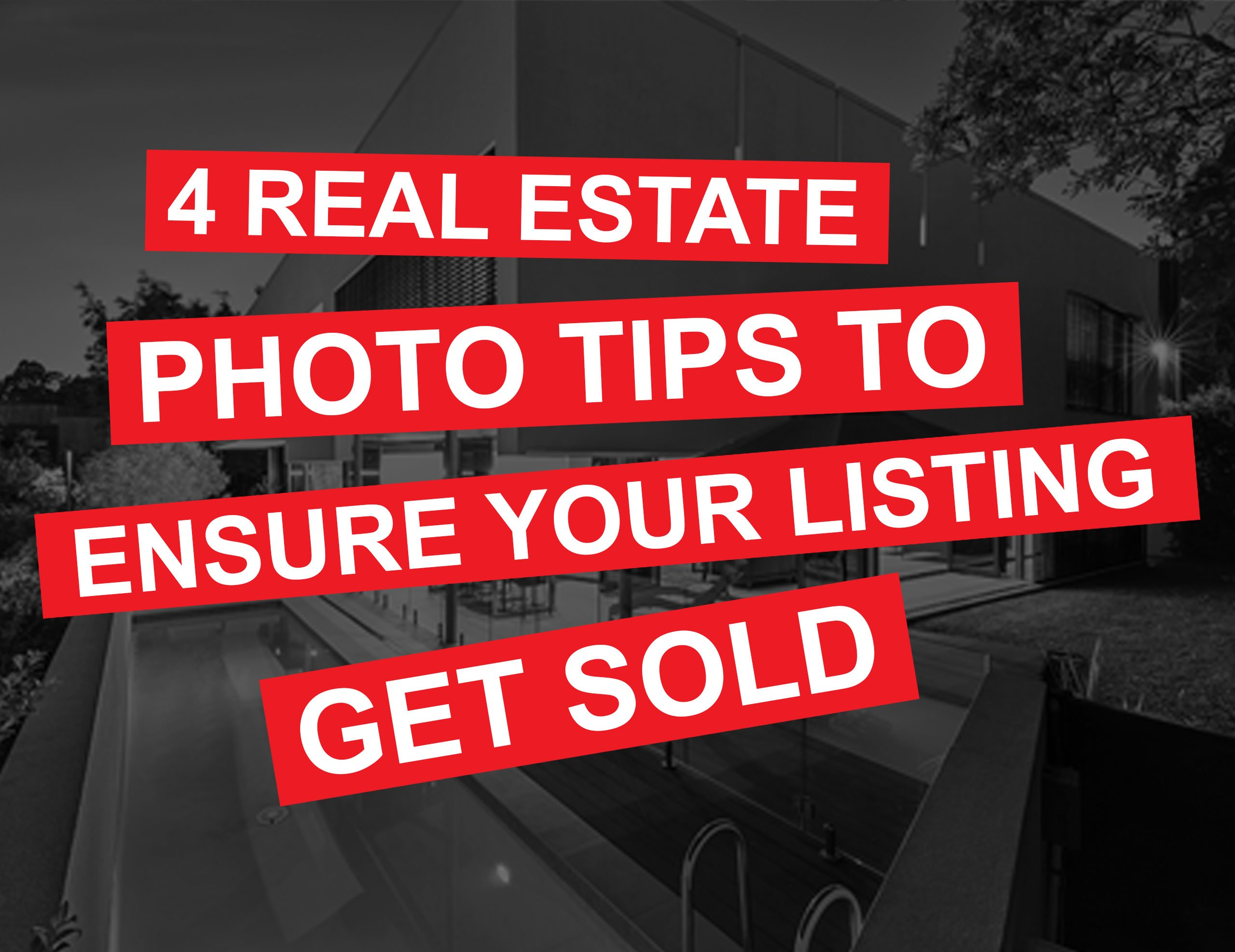 4-Real-Estate-Photo-Tips-To-Ensure-Your-Listings-Get-Sold